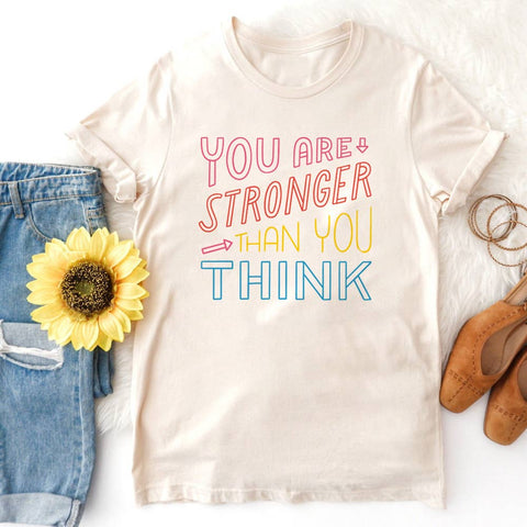 You Are Stronger Than You Think Tee (XS-2X)