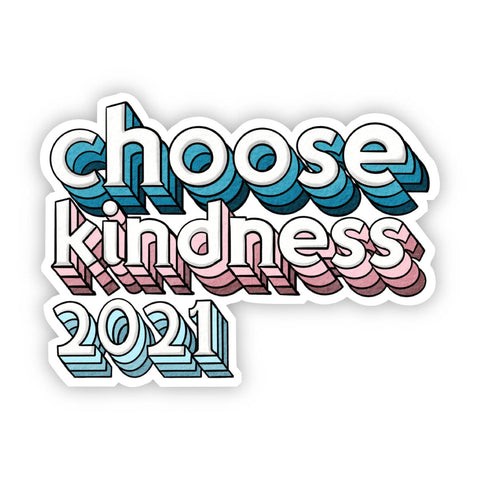 Choose Kindness 2021 Sticker