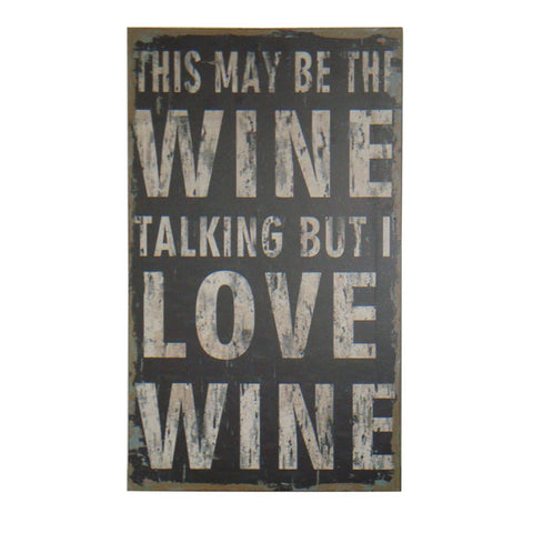 This May Be The Wine Talking Wall Decor