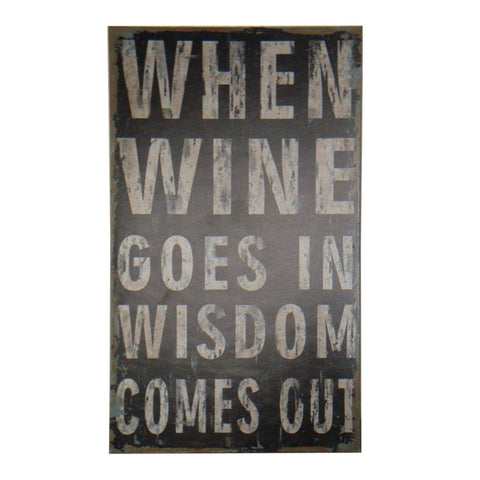 When Wine Goes In Wall Decor
