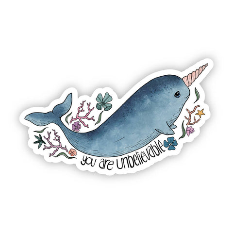 You Are Unbelievable Narwhal Sticker