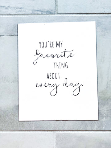 You're My Favorite Thing About Every Day Nursery Print