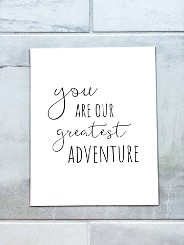 You Are Our Greatest Adventure Nursery Print