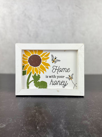 Home Is With Your Honey Sign
