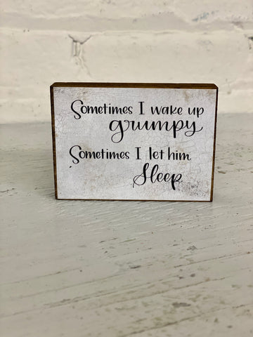 Wake Up Grumpy Shelf Decor
