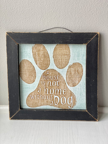 Jan Michaels' A House Is Not A Home Without A Dog Sign