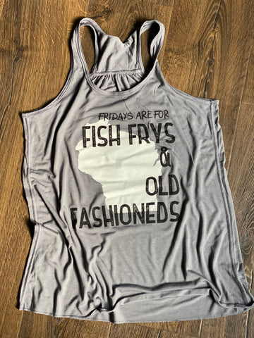 Fridays are for Fish Frys and Old Fashioneds Tank - Unisex!