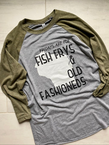 Fridays are for Fish Frys and Old Fashioneds - Green Raglan