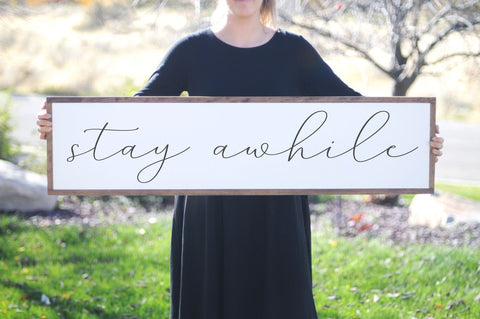 "8""x32"" Stay Awhile Sign"