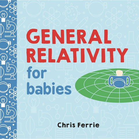 General Relativity for Babies Book