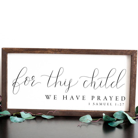 "10""x20"" For This Child, We Have Prayed Sign"