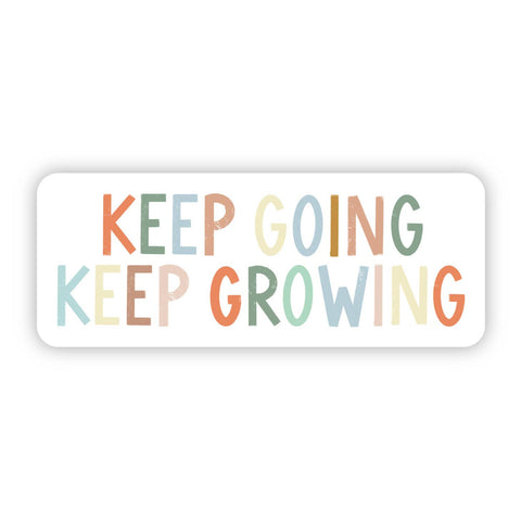Keep Growing, Keep Going Sticker