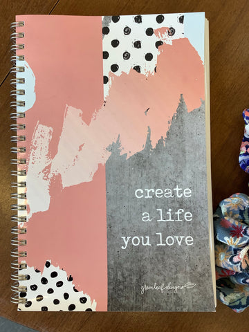 Create a Life You Love Notebook