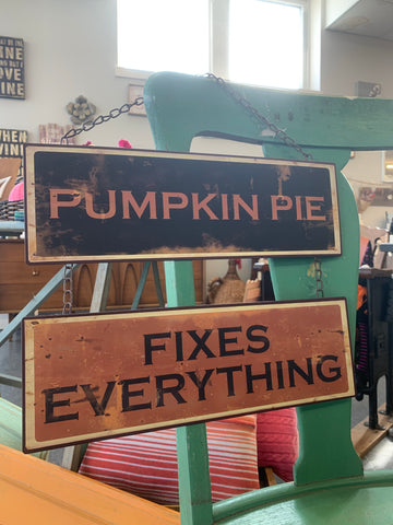 Pumpkin Pie Fixes Everything Metal Hanging Sign