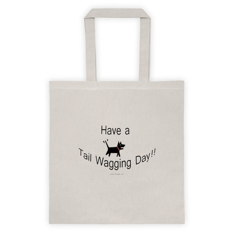 Have a Tail Wagging Day!! Tote bag