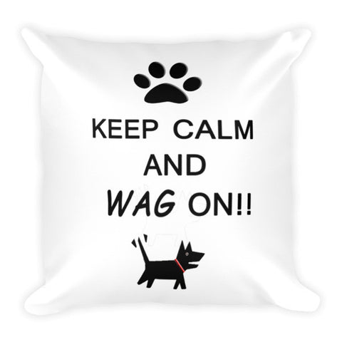 Keep Calm and Wag On!! Pillow