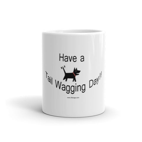 Have a Tail Wagging Day!! Mug