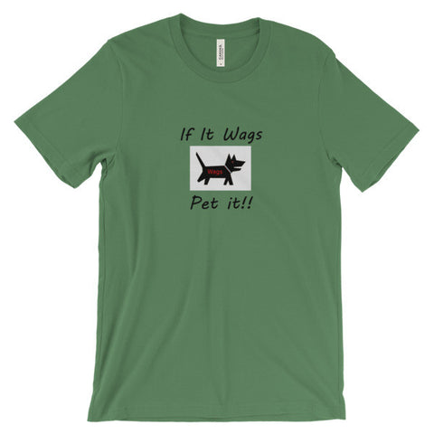 If It Wags - Pet It!! Unisex short sleeve t-shirt