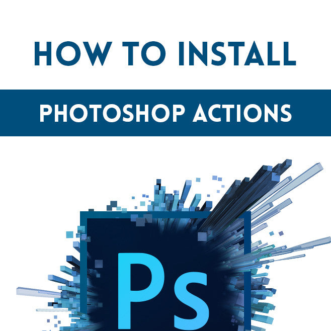 How to Install and Use Photoshop Actions