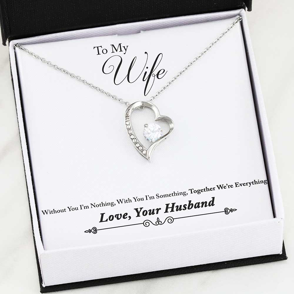 To My Wife - Without You I'm Nothing, With You I'm Something, Together We're Everything - Love, Your Husband