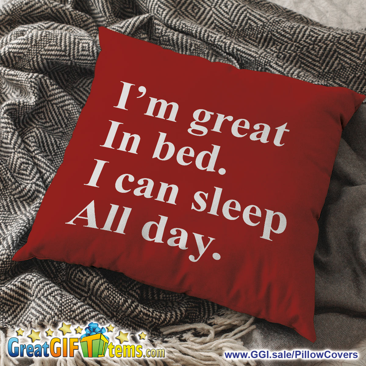 I'm Great In Bed I Can Sleep All Day Throw Pillow Cover