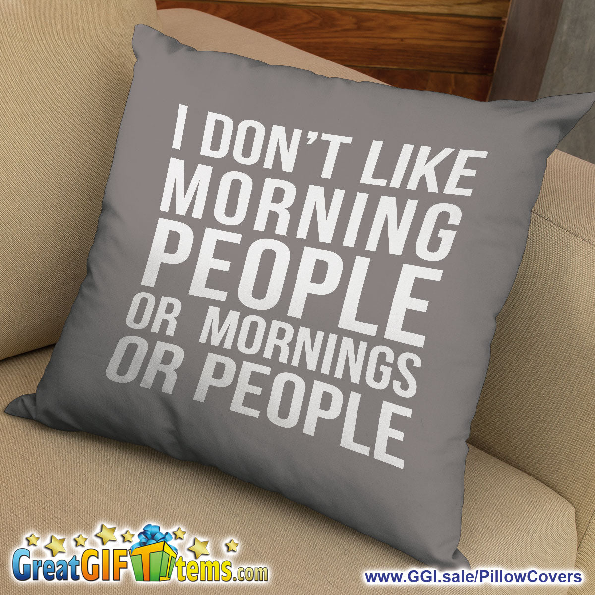 I Don't Like Morning People Or Mornings Or People Throw Pillow Cover