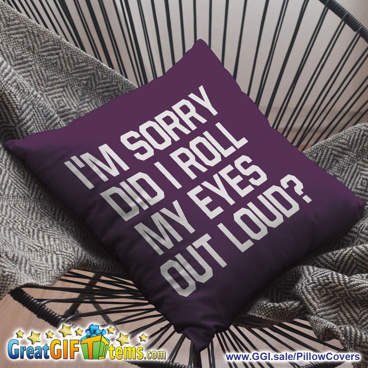 I'm Sorry Did I Roll My Eyes Out Loud Throw Pillow Cover