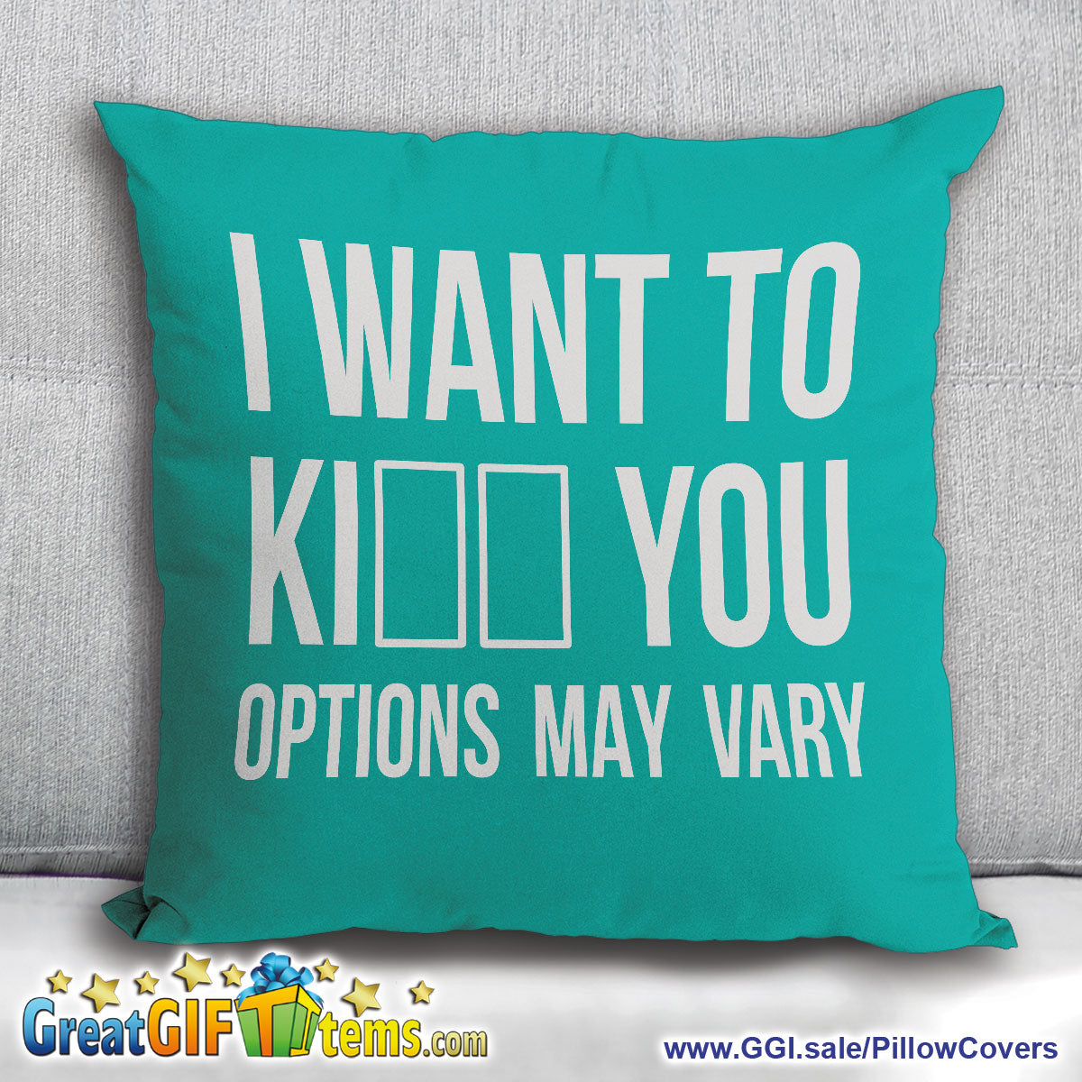 I Want To Ki__ You Options May Vary Throw Pillow Cover