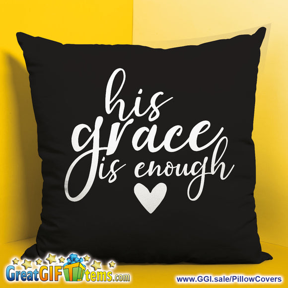 His Grace Is Enough Throw Pillow Cover