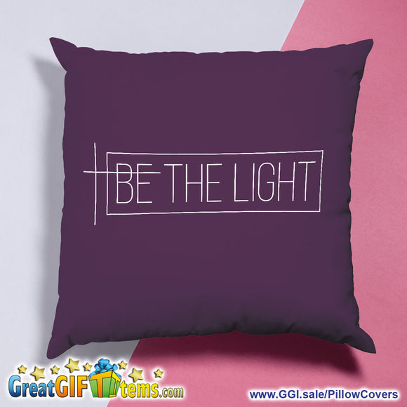 Be The Light Throw Pillow Cover