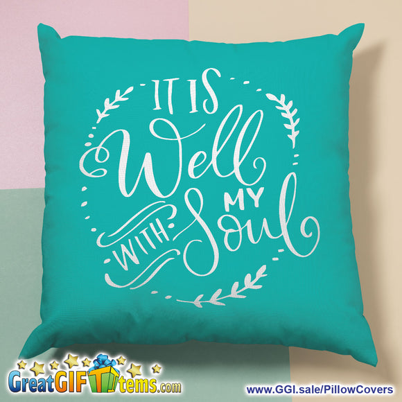 It Is Well With My Soul Throw Pillow Cover