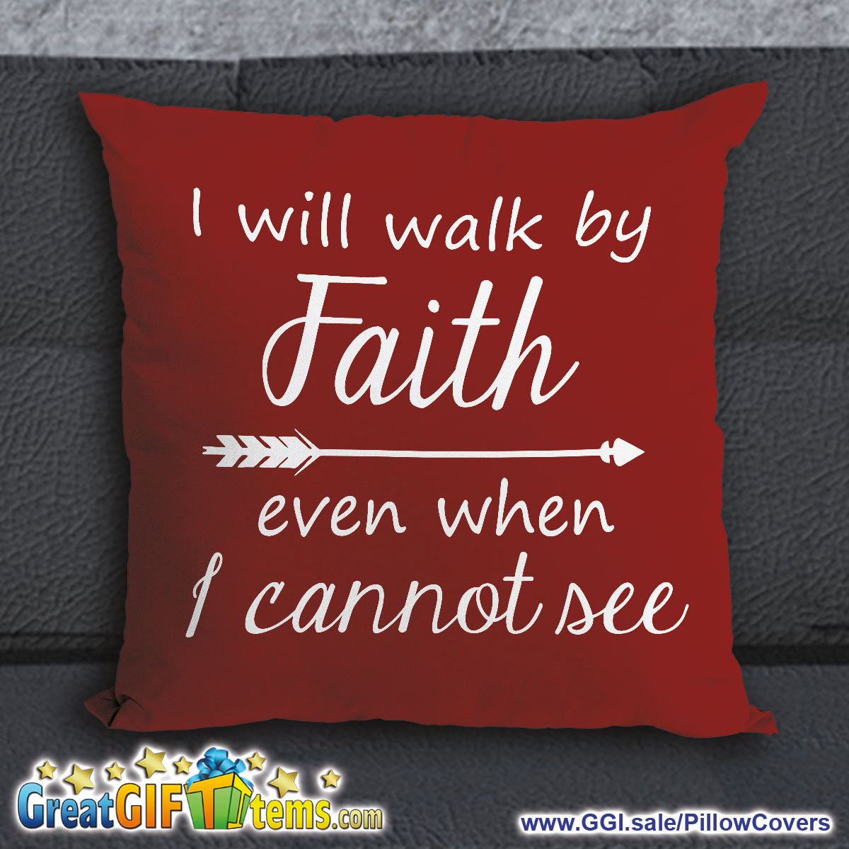 I Will Walk By Faith Even When I Cannot See Throw Pillow Cover