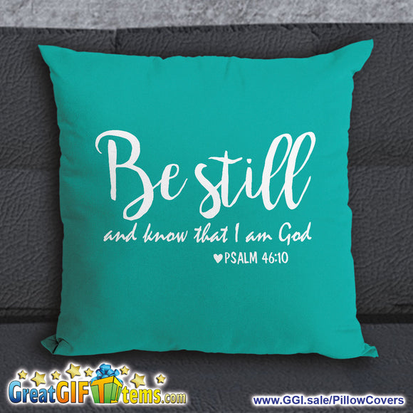 Be Still And Know That I Am God Throw Pillow Cover