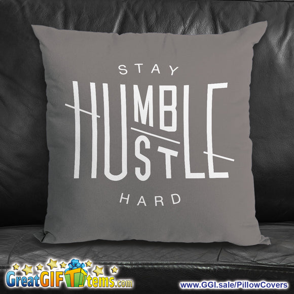Stay Humble Hustle Hard Throw Pillow Cover