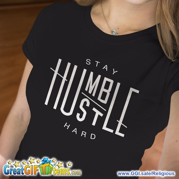 Stay Humble Hustle Hard Solid Color T-Shirt