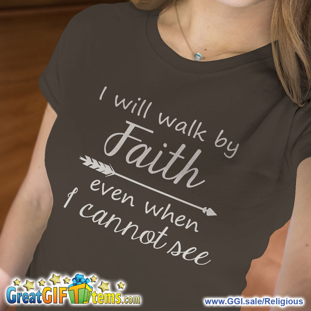 I Will Walk By Faith Even When I Cannot See Solid Color T-Shirt