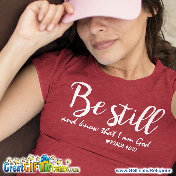 Be Still And Know I Am God Heather Color T-Shirt