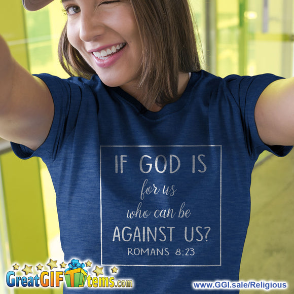 If God Is For Us Who Is Against Us Heather Color T-Shirt