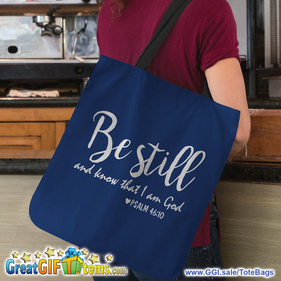 Be Still And Know That I Am God Canvas Tote Bag