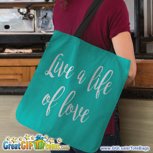 Live A Life Of Love Canvas Tote Bag