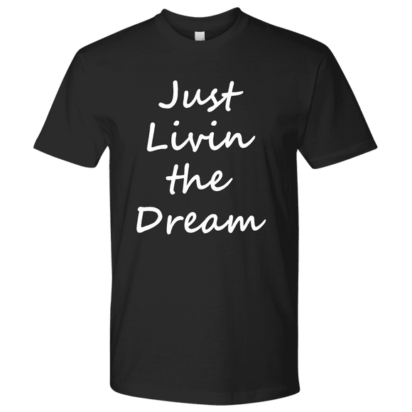 +Just Livin The Dream T-Shirt - GreatGiftItems.com