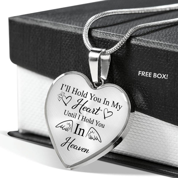 I'll Hold You In My Heart Until I Hold You In Heaven Necklace