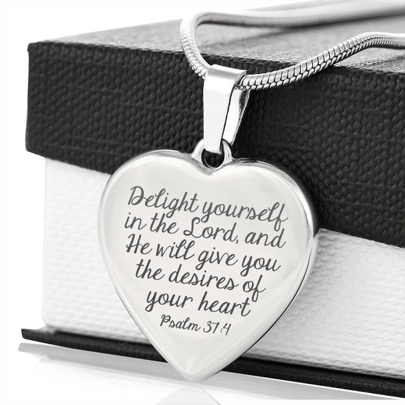 Delight Yourself In The Lord, And He Will Give You The Desires Of Your Heart Laser Engraved Necklace With Pendant