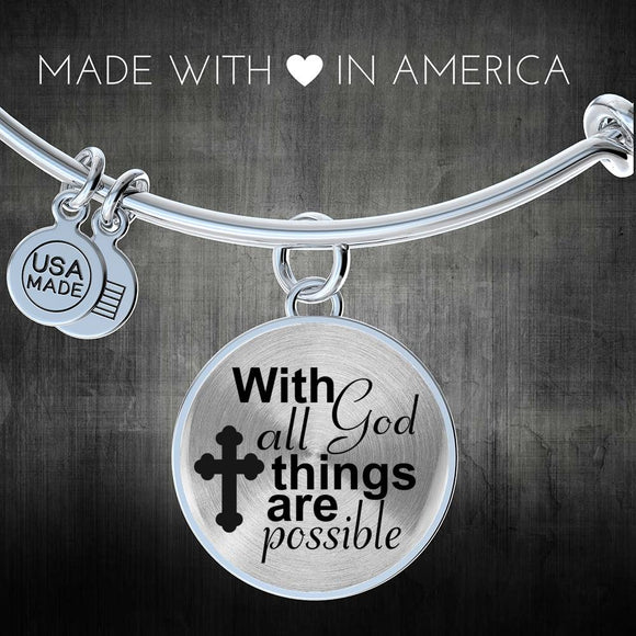 With God All Things Are Possible Bangle Bracelet With Pendant