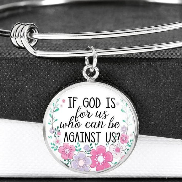If God Is For Us Who Can Be Against Us Bangle Bracelet With Pendant