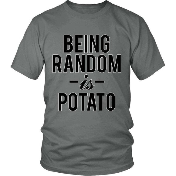 Being Random Is Potato Funny T-Shirt - GreatGiftItems.com