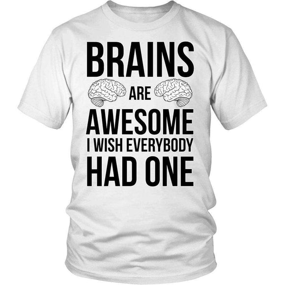 Brains Are Awesome I Wish Everybody Had One - GreatGiftItems.com