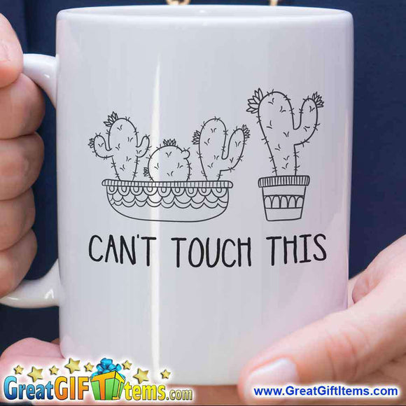 Can't Touch This Funny Coffee Mug - GreatGiftItems.com