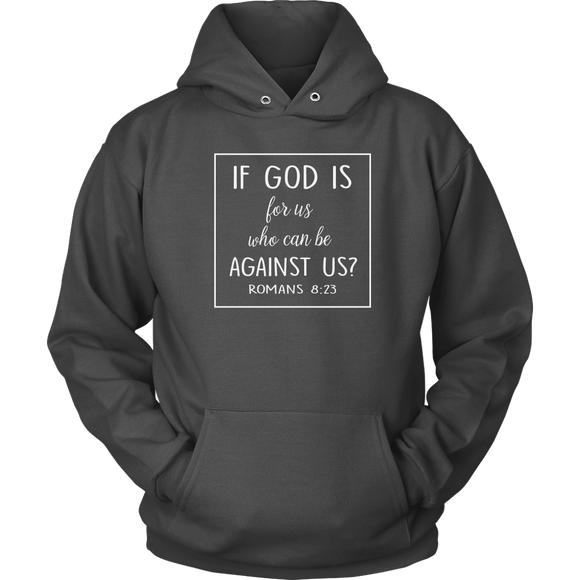 If God Is For Us Who Is Against Us Hoodie