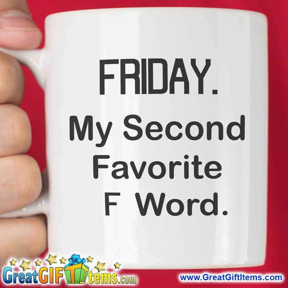 Friday My Second Favorite F Word Cool Coffee Mug - GreatGiftItems.com